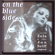 On the Blue Side... With Zola & The Jon Seiff Songbook