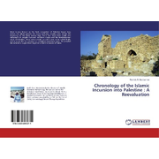 Chronology of the Islamic Incursion into Palestine : A Reevaluation
