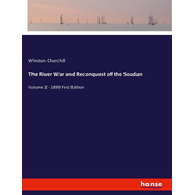 The River War and Reconquest of the Soudan