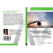 Experimentelle Optimierung eines High-Cycle-Fatigue-Tests