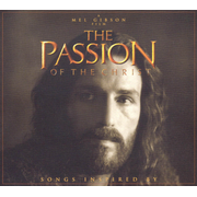 Passion of the Christ: Songs Inspired by The Passion of the Christ