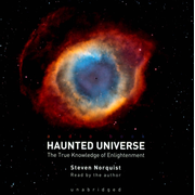 Haunted Universe: The True Knowledge of Enlightenment
