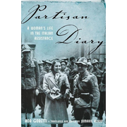 Partisan Diary (A Woman's Life in the Italian Resistance)
