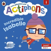 Ladybird: Actiphons Level 1 Book 5 Incredible Isabelle