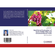 Nutritional Evaluation of Some Edible Wild and Unconventional Fruits