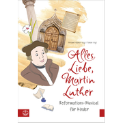 Alles Liebe, Martin Luther - Reformations-Musical für Kinder. Textbuch + Audio-CD (Ringbuch)