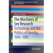 The Machines of Sex Research - Technology and the Politics of Identity, 1945-1985