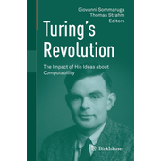 Turing's Revolution - The Impact of His Ideas about Computability