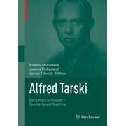 Alfred Tarski - Early Work in Poland—Geometry and Teaching