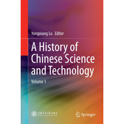 A History of Chinese Science and Technology - Volume 1