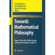 Towards Mathematical Philosophy - Papers from the Studia Logica conference Trends in Logic IV