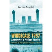 Windscale 1957 - Anatomy of a Nuclear Accident