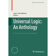 Universal Logic: An Anthology - From Paul Hertz to Dov Gabbay