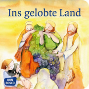 Ins gelobte Land. Mini-Bilderbuch. - Don Bosco Minis: Kinderbibelgeschichten.