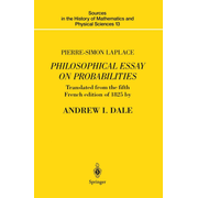 Pierre-Simon Laplace Philosophical Essay on Probabilities - Translated from the fifth French edition of 1825 With Notes by the Translator