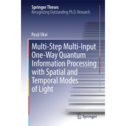 Multi-Step Multi-Input One-Way Quantum Information Processing with Spatial and Temporal Modes of Light