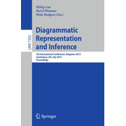 Diagrammatic Representation and Inference - 7th International Conference, Diagrams 2012, Canterbury, UK, July 2-6, 2012, Proceedings