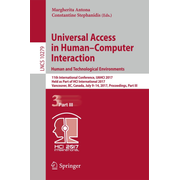 Universal Access in Human–Computer Interaction. Human and Technological Environments - 11th International Conference, UAHCI 2017, Held as Part of HCI International 2017, Vancouver, BC, Canada, July 9–14, 2017, Proceedings, Part III