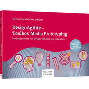 DesignAgility - Toolbox Media Prototyping - Medienprodukte mit Design Thinking agil entwickeln