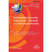 Information Security Education – Towards a Cybersecure Society - 11th IFIP WG 11.8 World Conference, WISE 11, Held at the 24th IFIP World Computer Congress, WCC 2018, Poznan, Poland, September 18–20, 2018, Proceedings