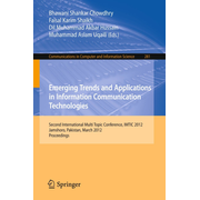 Emerging Trends and Applications in Information Communication Technologies - Second International Multi Topic Conference, IMTIC 2012, Jamshoro, Pakistan, March 28-30, 2012. Proceedings