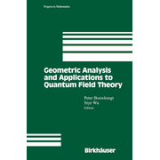 Geometric Analysis and Applications to Quantum Field Theory