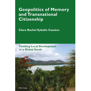 Geopolitics of Memory and Transnational Citizenship - Thinking Local Development in a Global South