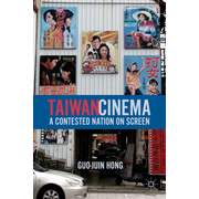 Taiwan Cinema - A Contested Nation on Screen