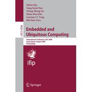 Embedded and Ubiquitous Computing - International Conference, EUC 2006, Seoul, Korea, August 1-4, 2006, Proceedings