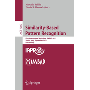 Similarity-Based Pattern Recognition - First International Workshop, SIMBAD 2011, Venice, Italy, September 28-30, 2011, Proceedings