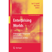 Enterprising Worlds - A Geographic Perspective on Economics, Environments & Ethics