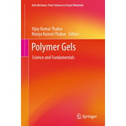 Polymer Gels - Science and Fundamentals