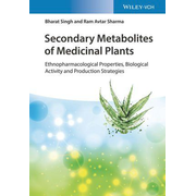 Secondary Metabolites of Medicinal Plants - Ethnopharmacological Properties, Biological Activity and Production Strategies