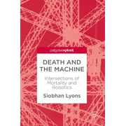 Death and the Machine - Intersections of Mortality and Robotics