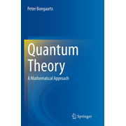 Quantum Theory - A Mathematical Approach