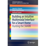 Building an Intuitive Multimodal Interface for a Smart Home - Hunting the SNARK