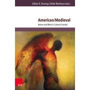 American/Medieval - Nature and Mind in Cultural Transfer