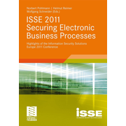 ISSE 2011 Securing Electronic Business Processes - Highlights of the Information Security Solutions Europe 2011 Conference