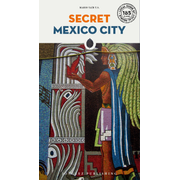 Secret Mexico City