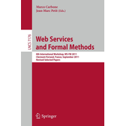 Web Services and Formal Methods - 8th International Workshop, WS-FM 2011, Clermont-Ferrand, France, September 1-2, 2011, Revised Selected Papers