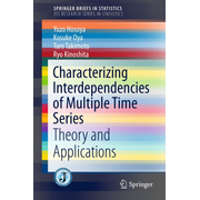 Characterizing Interdependencies of Multiple Time Series - Theory and Applications
