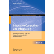 Innovative Computing and Information - International Conference, ICCIC 2011, Wuhan, China, September 17-18, 2011. Proceedings