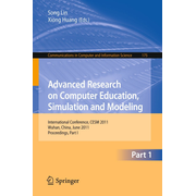Advanced Research on Computer Education, Simulation and Modeling - International Conference, CESM 2011, Wuhan, China, June 18-19, 2011. Proceedings, Part I