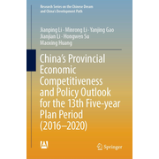 China's Provincial Economic Competitiveness and Policy Outlook for the 13th Five-year Plan Period (2016-2020)