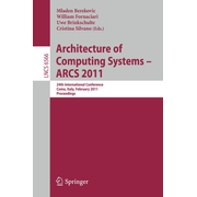 Architecture of Computing Systems - ARCS 2011 - 24th International Conference, Lake Como, Italy, February 24-25, 2011. Proceedings