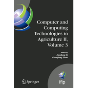 Computer and Computing Technologies in Agriculture II, Volume 3 - The Second IFIP International Conference on Computer and Computing Technologies in Agriculture (CCTA2008), October 18-20, 2008, Beijing, China