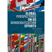 Global Perspectives on US Democratization Efforts - From the Outside In