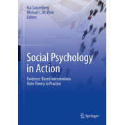 Social Psychology in Action - Evidence-Based Interventions from Theory to Practice