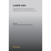 LASER 2004 - Proceedings of the 6th International Workshop on Application of Lasers in Atomic Nuclei Research (LASER 2004) held in Poznan, Poland, 24-27 May, 2004