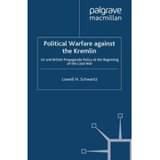 Political Warfare against the Kremlin - US and British Propaganda Policy at the Beginning of the Cold War